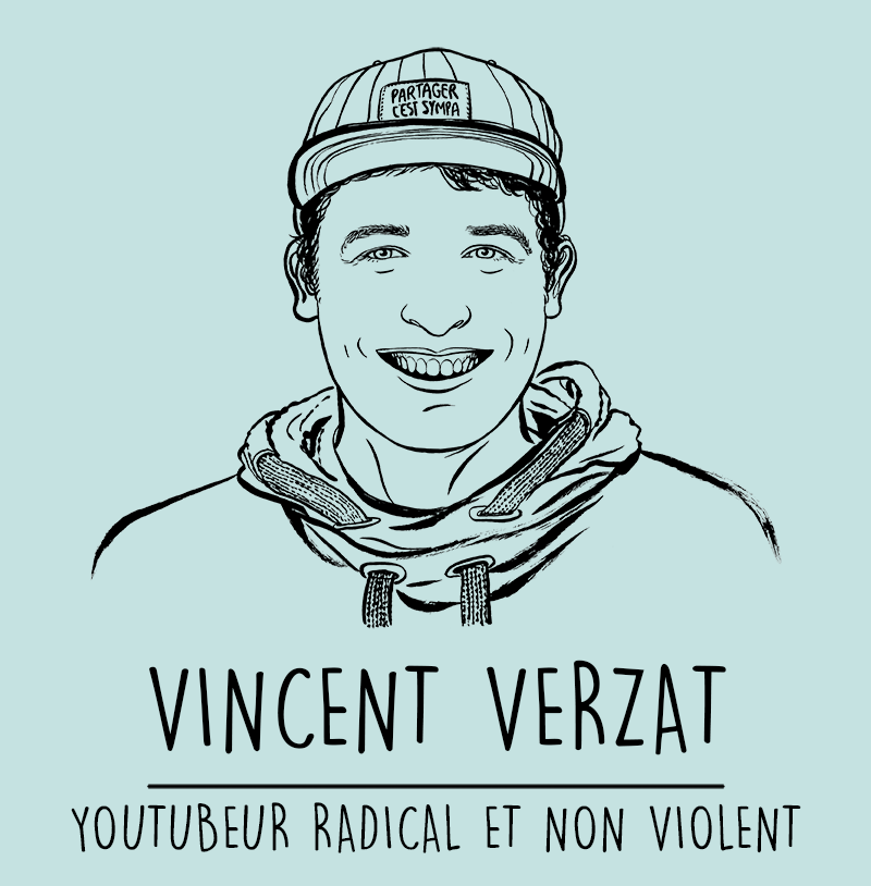 Youtubeur radical et non-violent: l'interview de Vincent Verzat